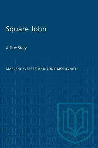 Square John: A True Story: Webber, Marlene; McGilvary, Tony (SIGNED)
