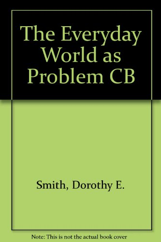 9780802057860: The Everyday World as Problem CB