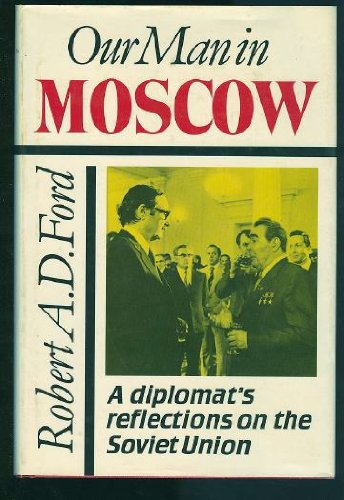 9780802058058: Our Man in Moscow: A Diplomat's Reflections on the Soviet Union