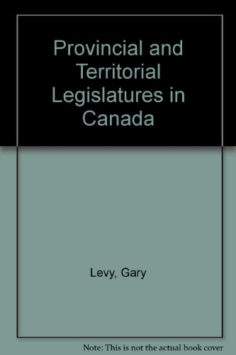 Provincial and Territorial Legislatures in Canada: Levy, Gary