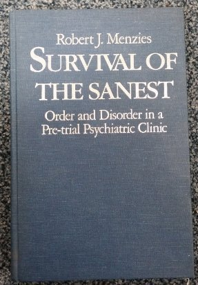 9780802058270: Survival of the Sanest: Order and Disorder in a Pre-Trial Psychiatric Clinic