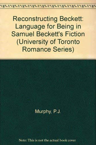 9780802058683: Reconstructing Beckett: Language for Being in Samuel Beckett's Fiction (University of Toronto Romance Series)