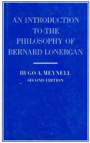An Introduction to the Philosophy of Bernard Lonergan: Meynell, Hugo A.