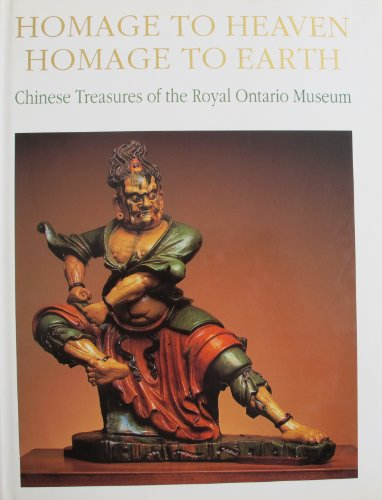 9780802058768: Homage to Heaven, Homage to Earth: Chinese Treasures of the Royal Ontario Museum