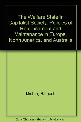 9780802058959: The Welfare State in Capitalist Society: Policies of Retrenchment and Maintenance in Europe, North America, and Australia