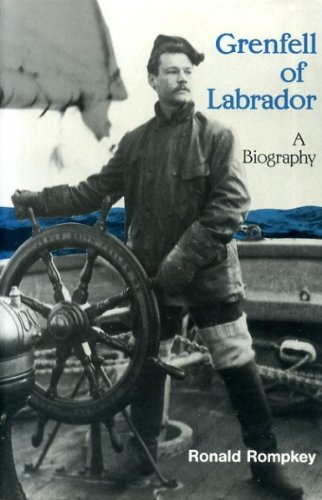 9780802059192: Grenfell of Labrador: A Biography