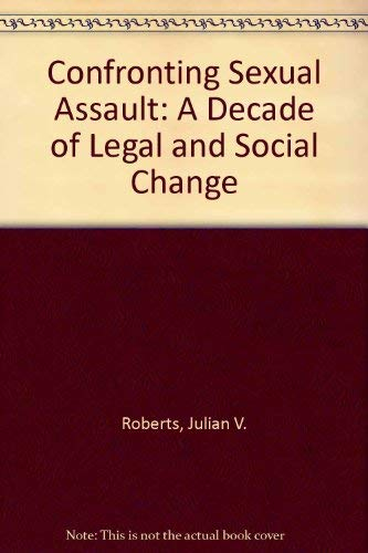 9780802059284: Confronting Sexual Assault: A Decade of Legal and Social Change