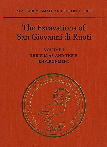 9780802059482: The Excavations of San Giovanni Di Ruoti: The Villas and Their Environment: 001