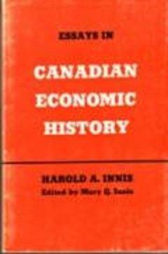 9780802060068: Essays in Canadian Economic History