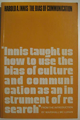 Bias of Communication (Canadian University Paperbacks): Innis, Harold Adams
