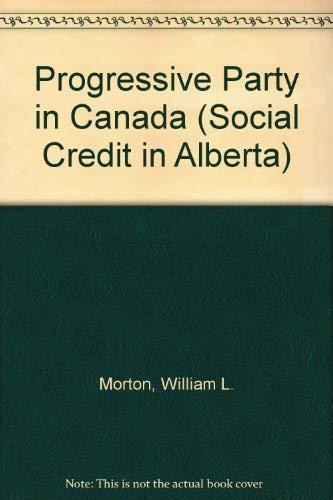 9780802060624: Progressive Party in Canada (Social Credit in Alberta)