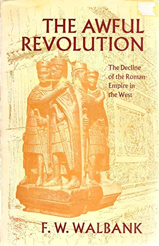 9780802060938: The Awful Revolution: The Decline of the Roman Empire in the West