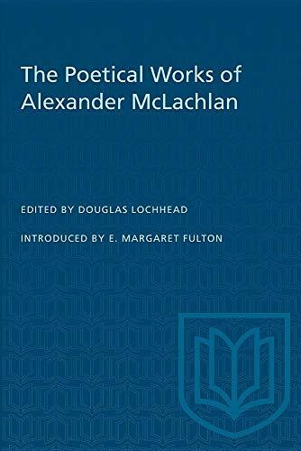 The poetical works of Alexander McLachlan: McLachlan, Alexander