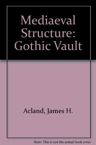 Medieval Structure: The Gothic Vault.