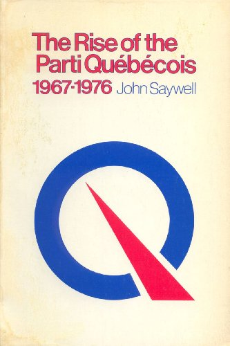 9780802063175: The Rise of the Parti QuEbEcois 1967-76