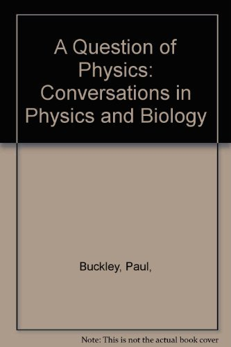 A Question Of Physics: Conversations in Physics: Buckley, Paul and