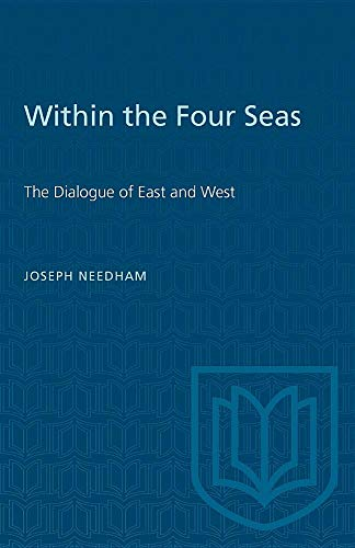 9780802063601: Within the Four Seas: The Dialogue of East and West
