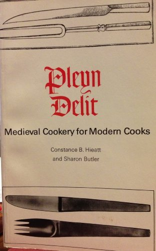 9780802063663: Pleyn Delit: Medieval Cookery for Modern Cooks (Canadian University Paperbooks)