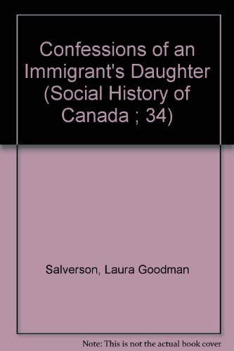 9780802064349: Confessions of an Immigrant's Daughter (Social History of Canada ; 34)