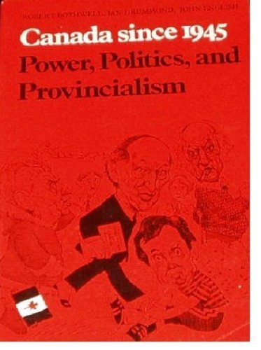 9780802064783: Canada Since 1945: Power, Politics, and Provincialism