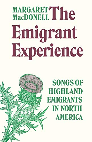 The Emigrant Experience: Songs of Highland Emigrants: Margaret Macdonell