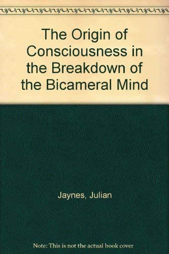 9780802065117: The Origin of Consciousness in the Breakdown of the Bicameral Mind