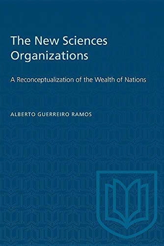 The New Science of Organizations: Reconceptualization of the Wealth of Nations: Ramos, Alberto ...
