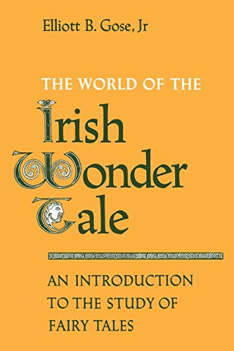 The World of the Irish Wonder Tale: An Introduction to the Study of Fairy Tales