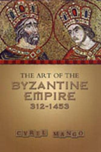 9780802066275: Art of the Byzantine Empire, 312-1453: Sources and Documents