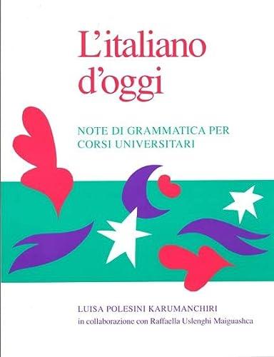 9780802066541: L'Italiano D'Oggi: Note Di Grammatica Per Corsi Universitari