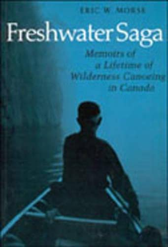 9780802066572: Freshwater Saga: Memoirs of a Lifetime of Wilderness Canoeing