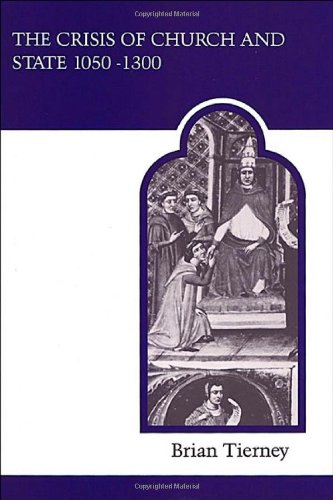 The Crisis of Church and State: 1050-1300,: Tierney, Brian