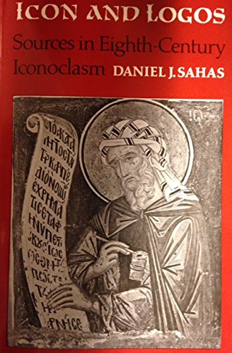 9780802067043: Icon and Logos: Sources in Eighth-Century Iconoclasm: An Annotated Translation of the Sixth Session of the Seventh Ecumenical Council of ... 787) (Toronto Medieval Texts & Translations)