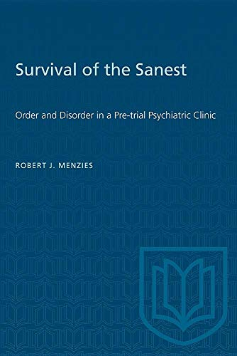9780802067371: Survival of the Sanest: Order and Disorder in a Pre-Trial Psychiatric Clinic