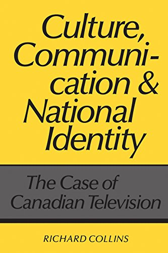9780802067722: Culture, Communication, and National Identity: The Case of Canadian Television