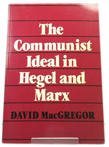 9780802068163: The Communist Ideal in Hegel and Marx