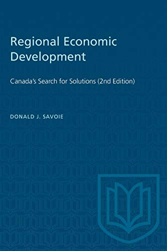 Regional Economic Development: Canada's Search for Solutions: Savoie, Donald J.