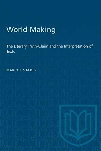 9780802068477: World-Making: The Literary Truth-Claim and the Interpretation of Texts (Theory/Culture)