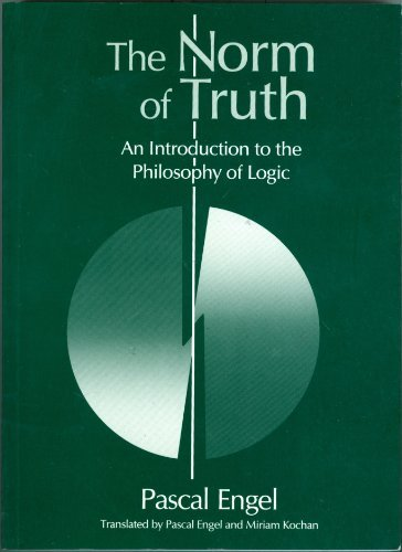9780802068910: The Norm of Truth: An Introduction to the Philosophy of Logic (Toronto Studies in Philosophy)