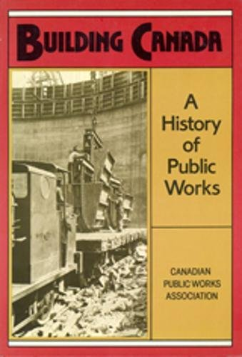 Building Canada : A History of Public: Ball