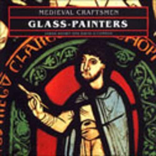 MEDIEVAL CRAFTSMEN:GLASS-PAINTERS: BROWN
