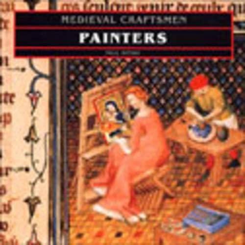 9780802069184: Painters (Medieval Craftsmen Series)