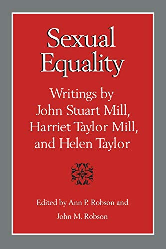 9780802069498: Sexual Equality: A John Stuart Mill, Harriet Taylor Mill, and Helen Taylor Reader