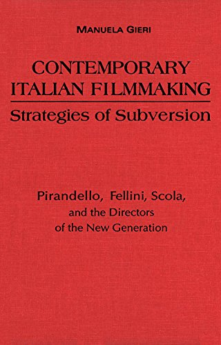 9780802069795: Contemporary Italian Filmmaking: Strategies of Subversion : Pirandello, Fellini, Scola, and the Directors of the New Generation