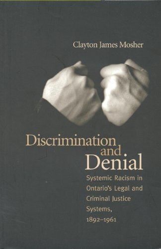 9780802071491: Discrimination and Denial: Systemic Racism in Ontario's Legal and Criminal Justice System, 1892-1961