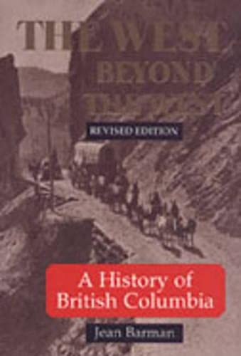 9780802071859: The West beyond the West: A History of British Columbia