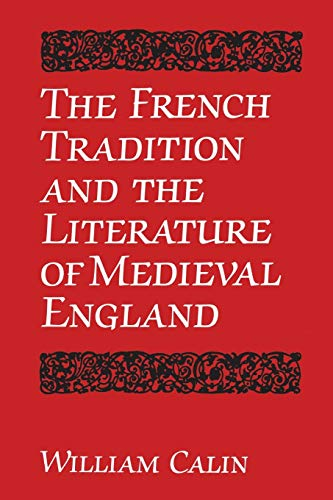 9780802072023: The French Tradition and the Literature of Medieval England (University of Toronto Romance Series)
