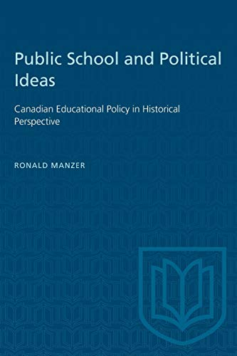 9780802072092: Public Schools and Political Ideas: Canadian Educational Policy in Historical Perspective