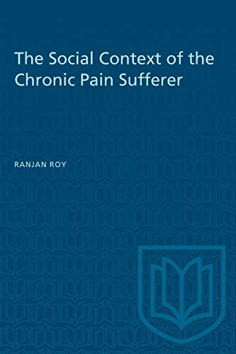 The Social Context of the Chronic Pain Sufferer: Ranjan Roy