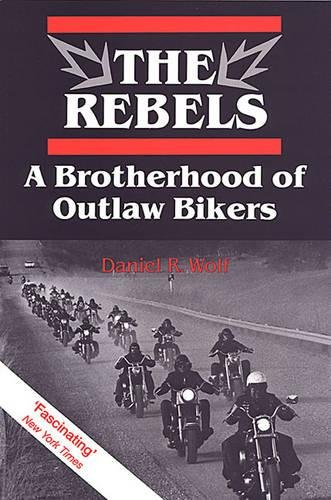 9780802073631: The Rebels: A Brotherhood of Outlaw Bikers (Heritage)
